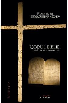 Codul Bibliei. Semnătura Lui Dumnezeu, editura Adenium, 2014