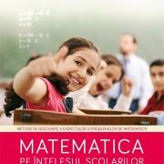 Matematica pe înțelesul școlarilor – aplicații pentru elevii claselor a III-a și a IV-a