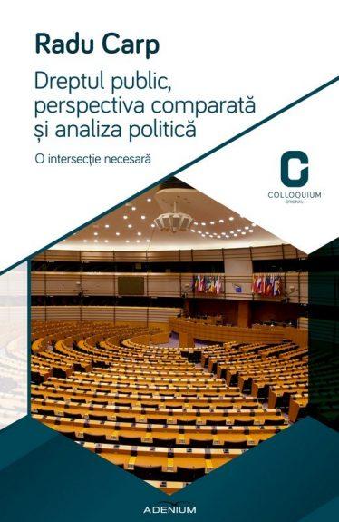 Dreptul public, perspectiva comparată şi analiza politică. O intersecţie necesară