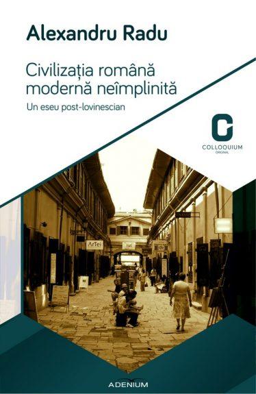 Civilizaţia română modernă neîmplinită. Un eseu post-lovinescian