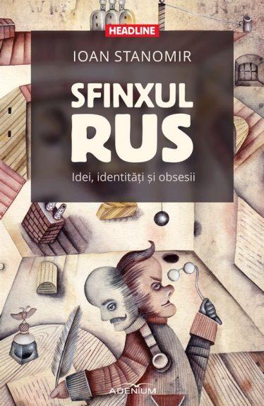 Sfinxul rus. Idei, identități și obsesii