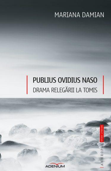 Publius Ovidius Naso Drama relegarii la Tomis