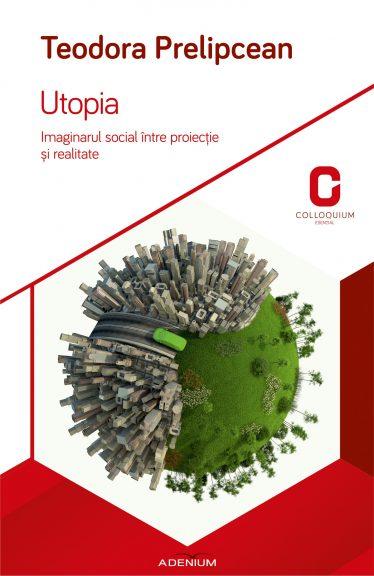 Utopia. Imaginarul social între proiecție și realitate